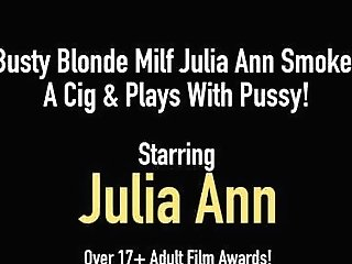 Big-titted Blonde Cougar Julia Ann Smokes A Cig & Plays With Vag!
